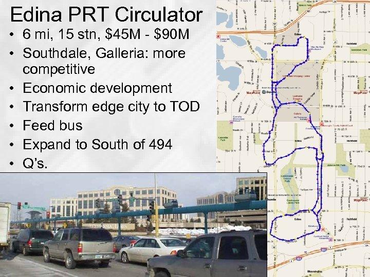 Edina PRT Circulator • 6 mi, 15 stn, $45 M - $90 M •