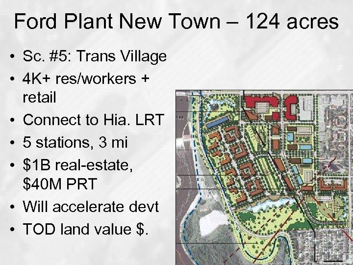 Ford Plant New Town – 124 acres • Sc. #5: Trans Village • 4