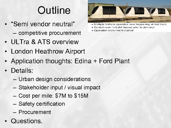 "Outline • ""Semi vendor neutral"" – competitive procurement • • ULTra & ATS overview"
