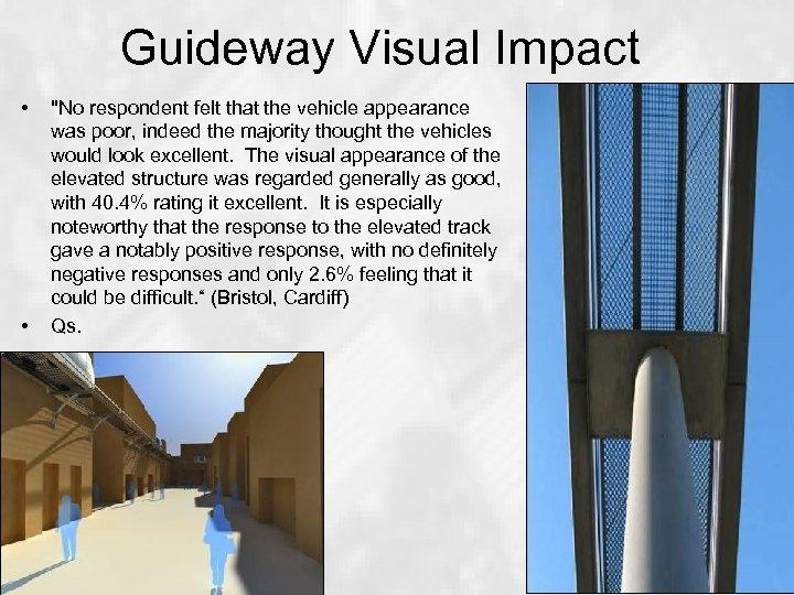 Guideway Visual Impact • •