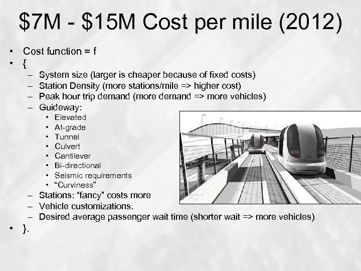 $7 M - $15 M Cost per mile (2012) • Cost function = f