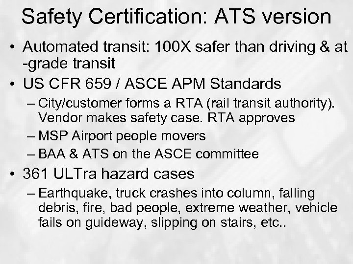 Safety Certification: ATS version • Automated transit: 100 X safer than driving & at