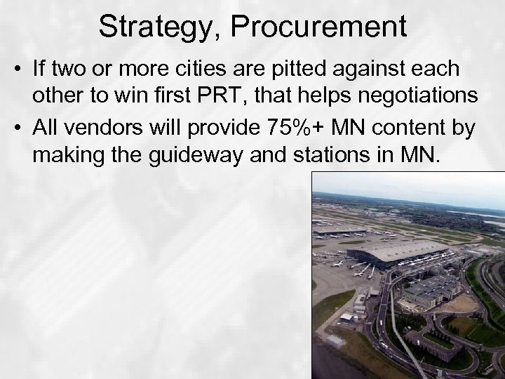 Strategy, Procurement • If two or more cities are pitted against each other to