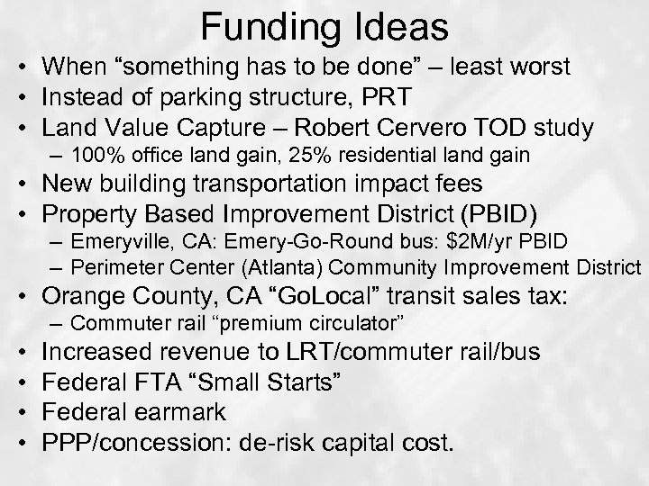 "Funding Ideas • When ""something has to be done"" – least worst • Instead"