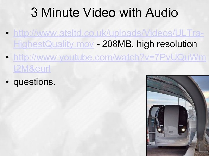 3 Minute Video with Audio • http: //www. atsltd. co. uk/uploads/Videos/ULTra. Highest. Quality. mov