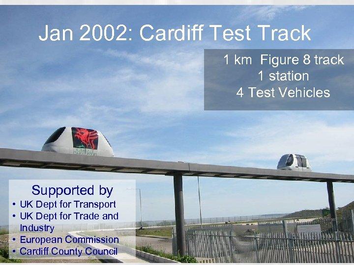Jan 2002: Cardiff Test Track 1 km Figure 8 track 1 station 4 Test