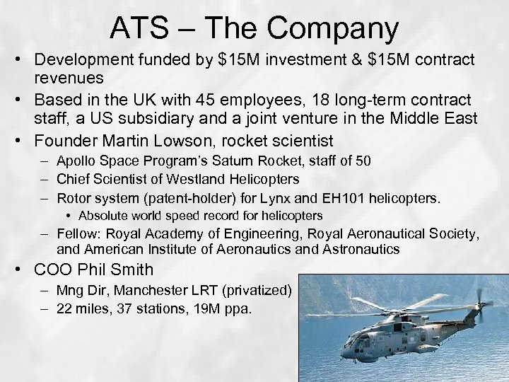 ATS – The Company • Development funded by $15 M investment & $15 M