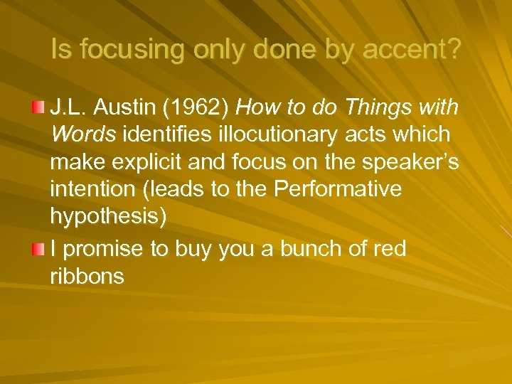 Is focusing only done by accent? J. L. Austin (1962) How to do Things