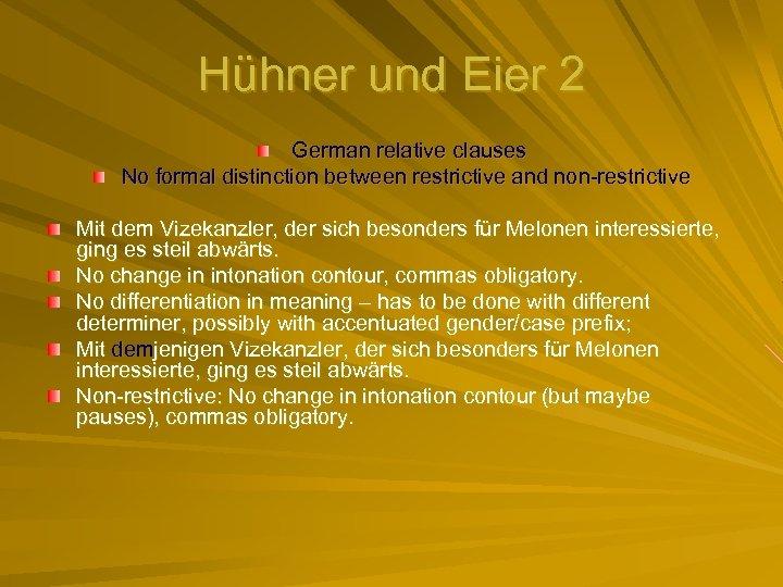 Hühner und Eier 2 German relative clauses No formal distinction between restrictive and non-restrictive