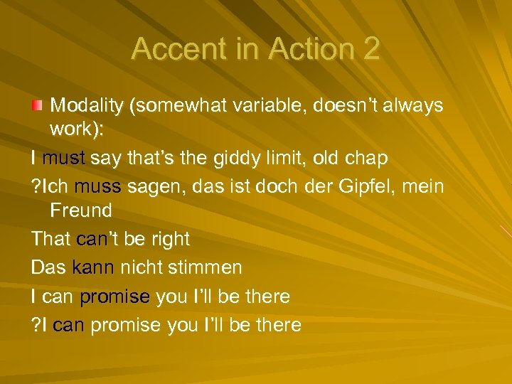 Accent in Action 2 Modality (somewhat variable, doesn't always work): I must say that's