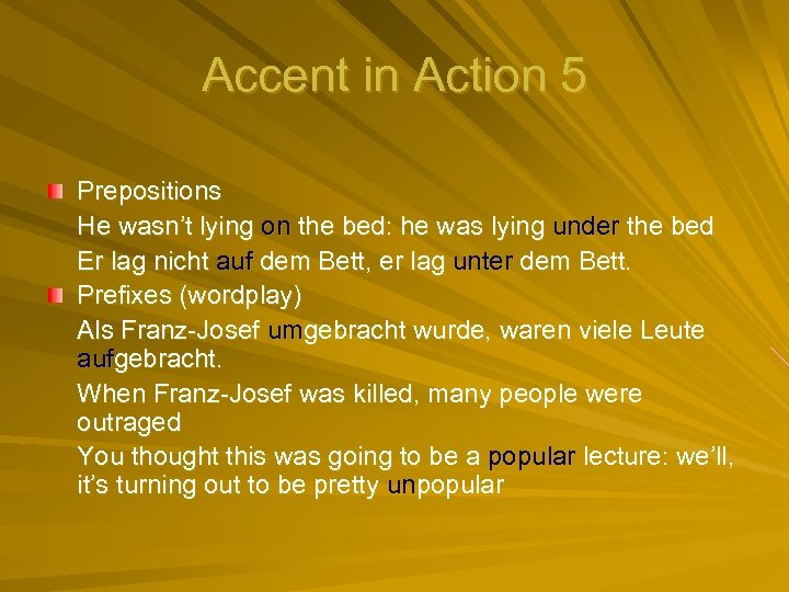 Accent in Action 5 Prepositions He wasn't lying on the bed: he was lying