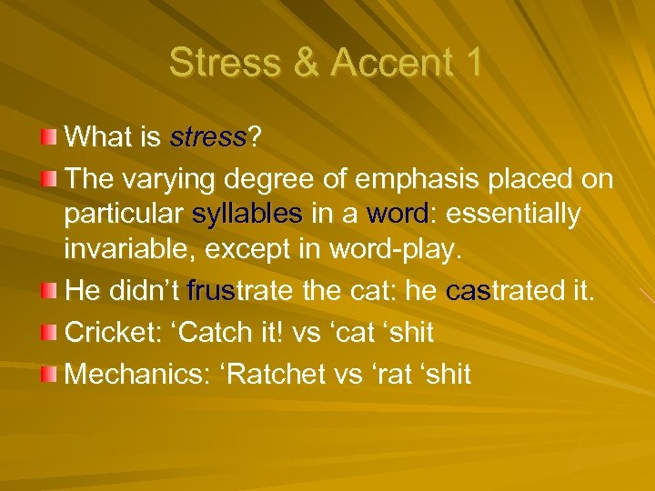 Stress & Accent 1 What is stress? The varying degree of emphasis placed on