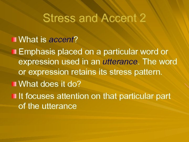 Stress and Accent 2 What is accent? Emphasis placed on a particular word or