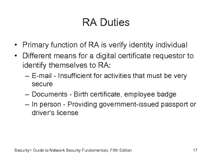 RA Duties • Primary function of RA is verify identity individual • Different means