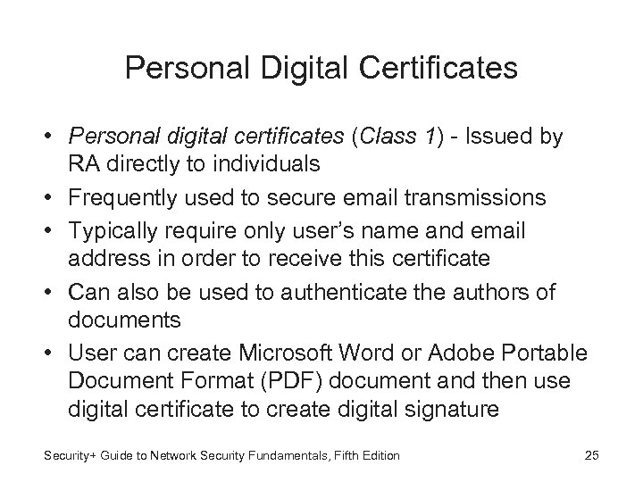 Personal Digital Certificates • Personal digital certificates (Class 1) - Issued by RA directly