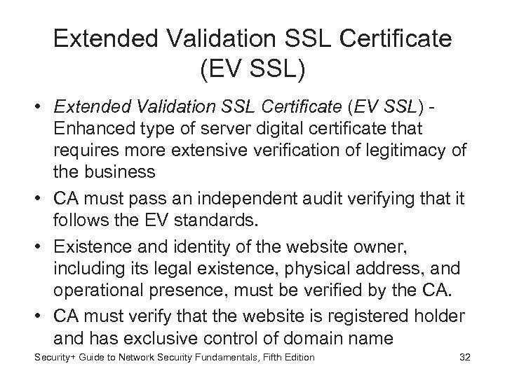 Extended Validation SSL Certificate (EV SSL) • Extended Validation SSL Certificate (EV SSL) Enhanced