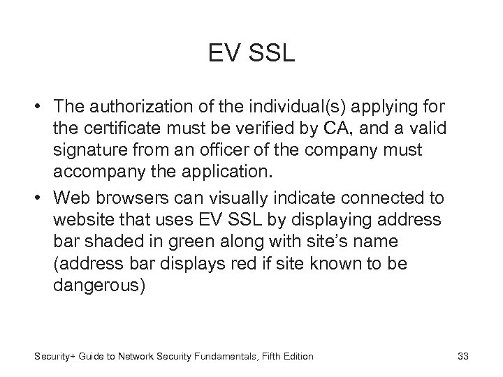 EV SSL • The authorization of the individual(s) applying for the certificate must be