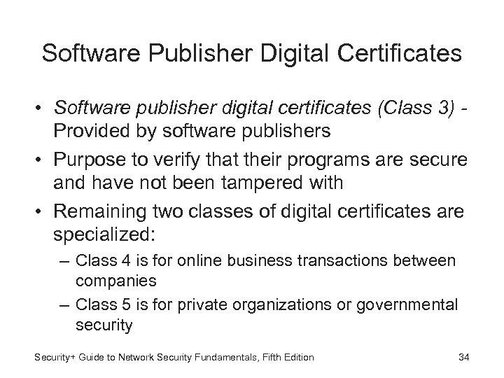 Software Publisher Digital Certificates • Software publisher digital certificates (Class 3) Provided by software