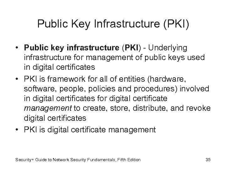 Public Key Infrastructure (PKI) • Public key infrastructure (PKI) - Underlying infrastructure for management