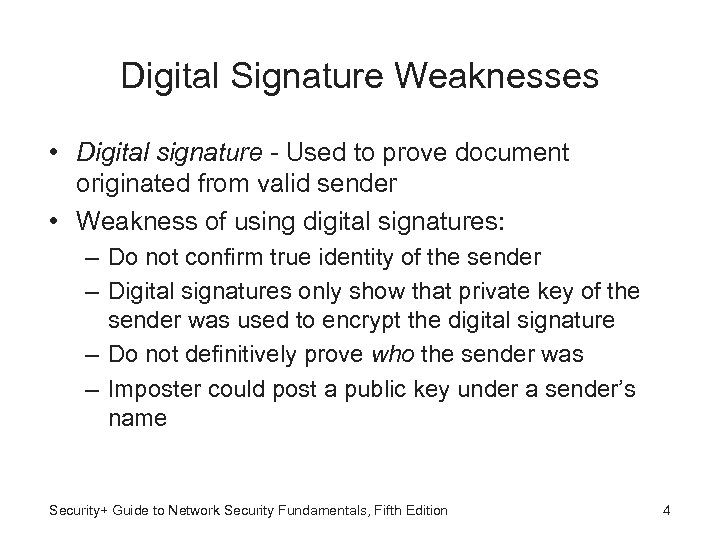 Digital Signature Weaknesses • Digital signature - Used to prove document originated from valid