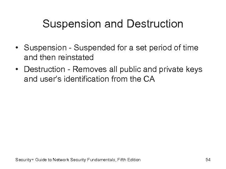 Suspension and Destruction • Suspension - Suspended for a set period of time and