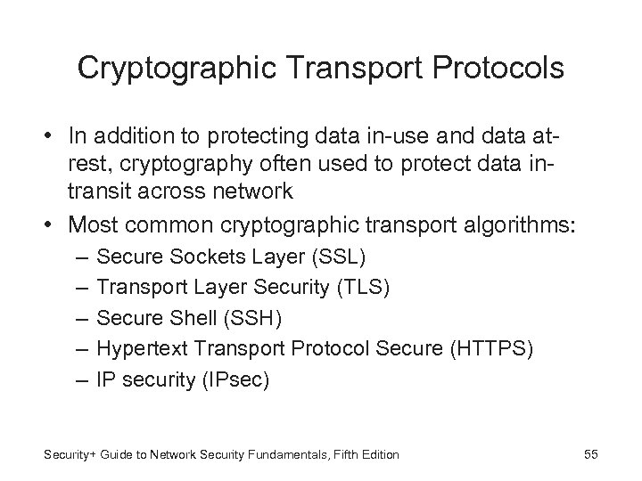 Cryptographic Transport Protocols • In addition to protecting data in-use and data atrest, cryptography