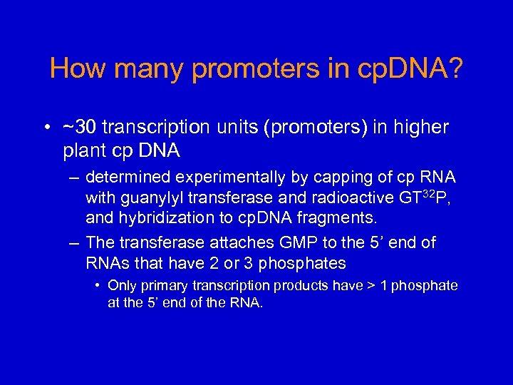 How many promoters in cp. DNA? • ~30 transcription units (promoters) in higher plant