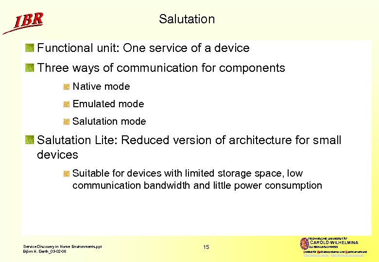 Salutation Functional unit: One service of a device Three ways of communication for components