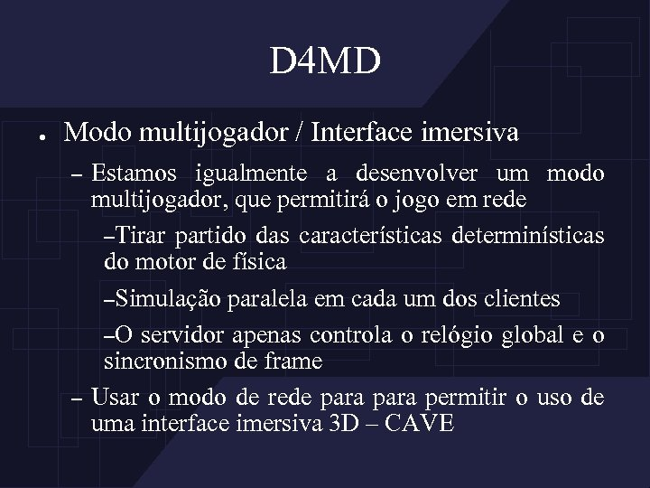 D 4 MD ● Modo multijogador / Interface imersiva – – Estamos igualmente a