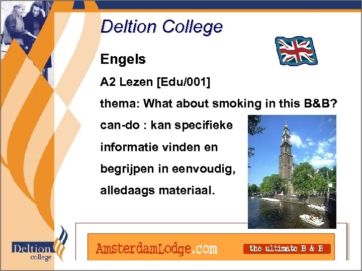 Deltion College Engels A 2 Lezen [Edu/001] thema: What about smoking in this B&B?