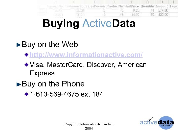 Buying Active. Data Buy on the Web http: //www. informationactive. com/ Visa, Master. Card,