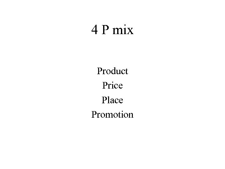 4 P mix Product Price Place Promotion