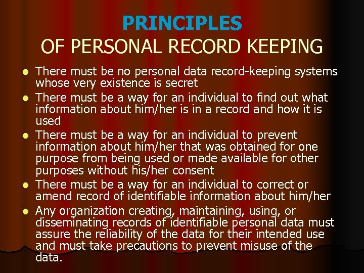 PRINCIPLES OF PERSONAL RECORD KEEPING l l l There must be no personal data