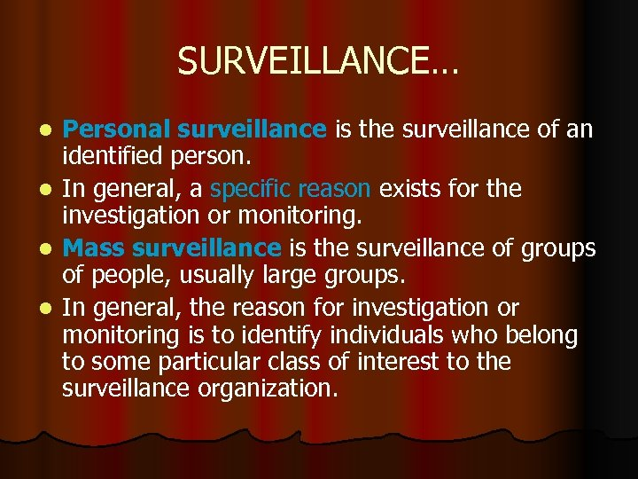 SURVEILLANCE… Personal surveillance is the surveillance of an identified person. l In general, a