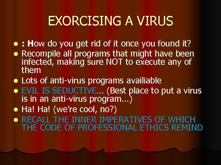 EXORCISING A VIRUS l l l : How do you get rid of it