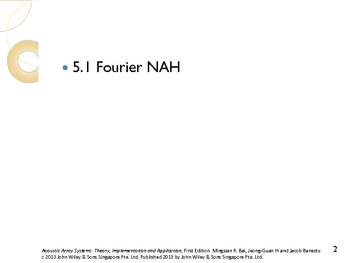 5. 1 Fourier NAH Acoustic Array Systems: Theory, Implementation and Application, First Edition.