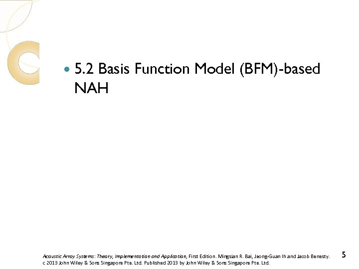 5. 2 Basis Function Model (BFM)-based NAH Acoustic Array Systems: Theory, Implementation and