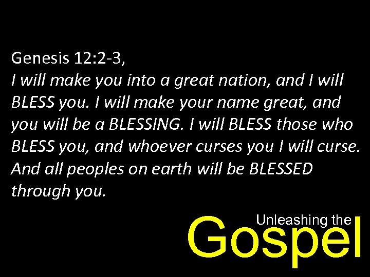 Genesis 12: 2 -3, I will make you into a great nation, and I
