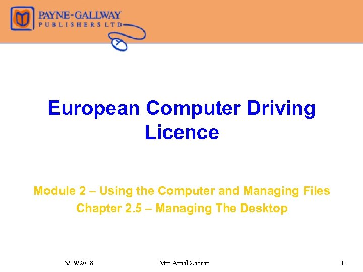 European Computer Driving Licence Module 2 – Using the Computer and Managing Files Chapter