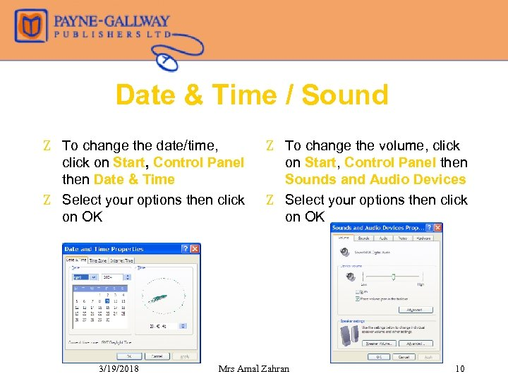Date & Time / Sound Z To change the date/time, click on Start, Control