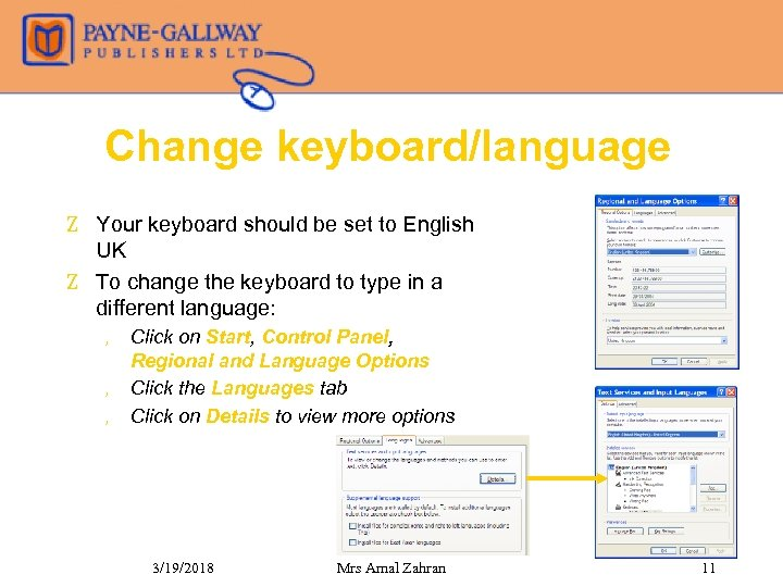 Change keyboard/language Z Your keyboard should be set to English UK Z To change