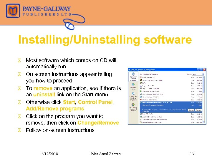 Installing/Uninstalling software Z Most software which comes on CD will automatically run Z On