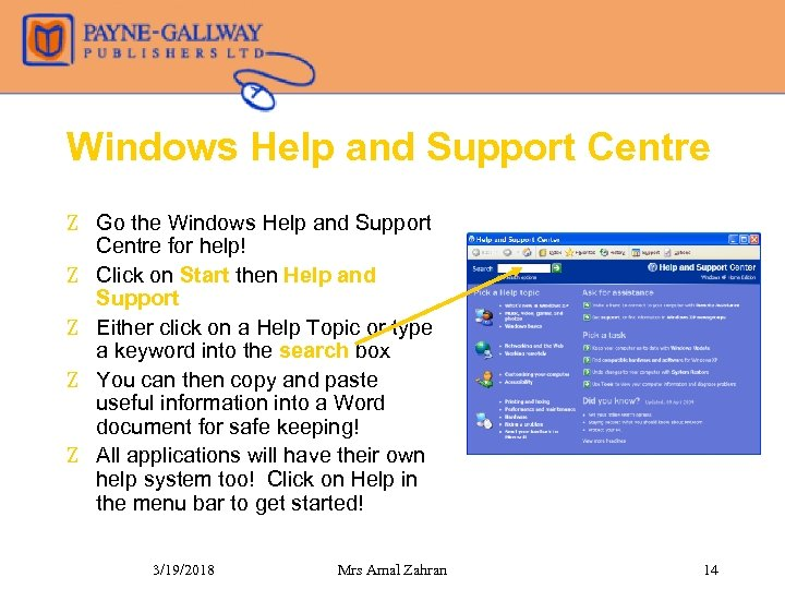 Windows Help and Support Centre Z Go the Windows Help and Support Centre for