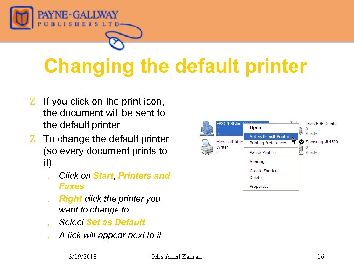 Changing the default printer Z If you click on the print icon, the document
