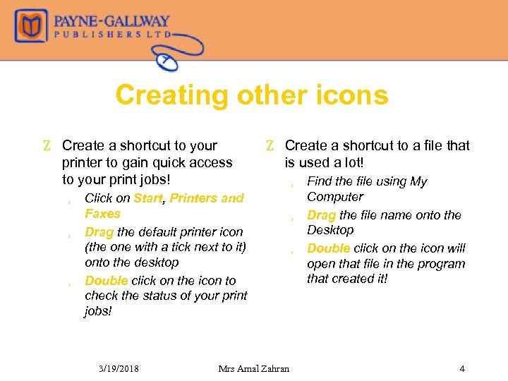 Creating other icons Z Create a shortcut to your printer to gain quick access