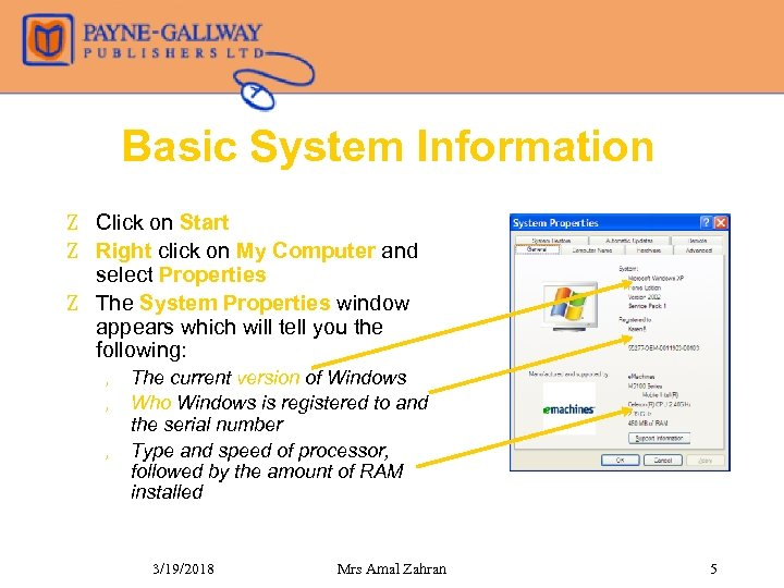 Basic System Information Z Click on Start Z Right click on My Computer and