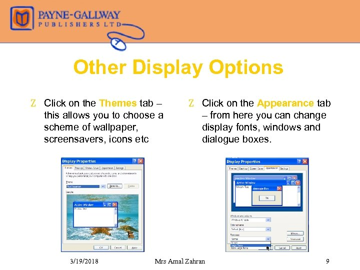 Other Display Options Z Click on the Themes tab – this allows you to