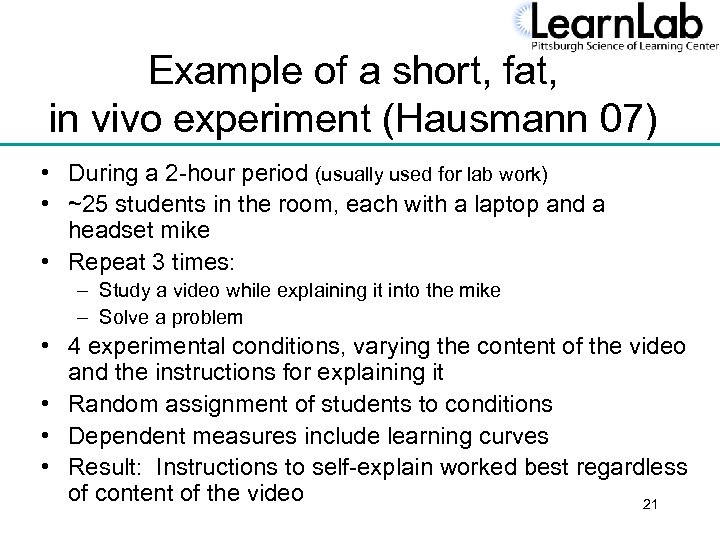 Example of a short, fat, in vivo experiment (Hausmann 07) • During a 2
