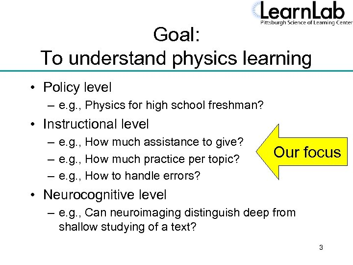 Goal: To understand physics learning • Policy level – e. g. , Physics for