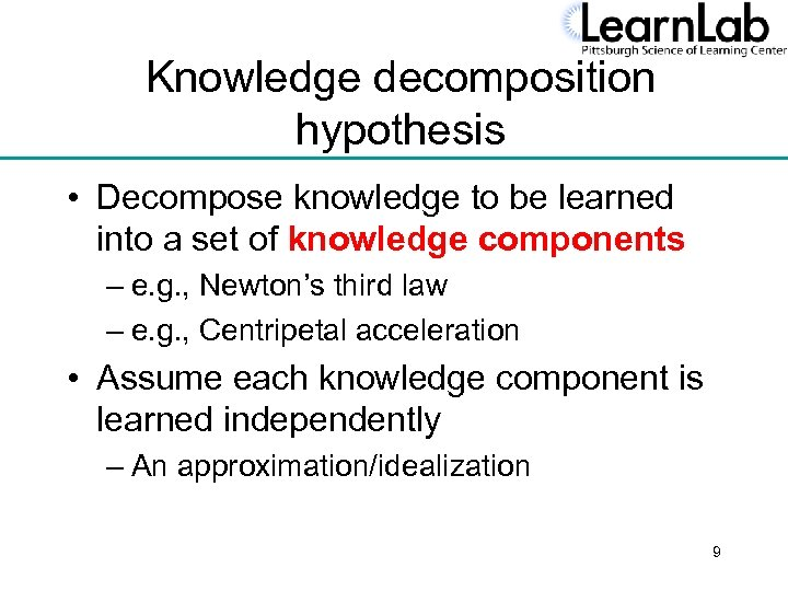Knowledge decomposition hypothesis • Decompose knowledge to be learned into a set of knowledge